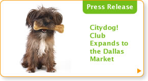 CityDog! Club Expands to the Dallas Market