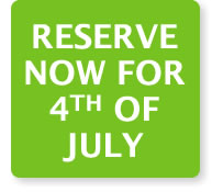 RESERVE NOW FOR 4TH OF JULY